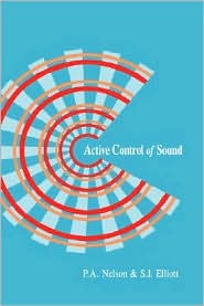 Active Control Of Sound - P.A. Nelson, S. J. Elliott, Nelson P. a. Nelson
