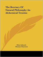The Breviary Of Natural Philosophy An Alchemical Treatise