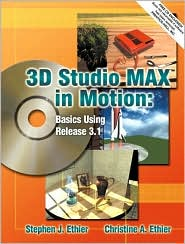 3D Studio MAX in Motion: Basics Using Release 3.1