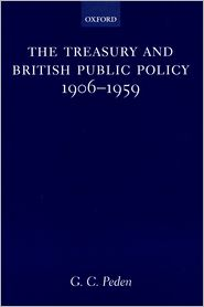 The Treasury and British Public Policy, 1906-1959 - George Cameron Peden
