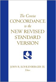 The Concise Concordance to the New Revised Standard Version - John R. Kohlenberger (Editor)
