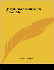 Joseph Smith's Education - Pamphlet - John A. Widtsoe