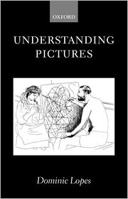 Understanding Pictures - Dominic Lopes