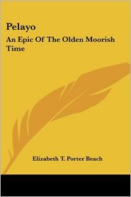 Pelayo: An Epic of the Olden Moorish Time - Elizabeth T. Porter Beach