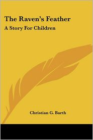 Raven's Feather: A Story for Children - Christian G. Barth
