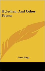 Hylethen, and Other Poems - Isaac Flagg