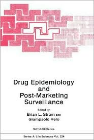 Drug Epidemiology and Post-Marketing Surveillance - Brian L. Strom (Editor), G.P. Velo (Editor), G.P Velo (Editor)