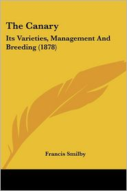Canary: Its Varieties, Management and Breeding (1878)