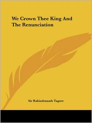 We Crown Thee King and the Renunciation