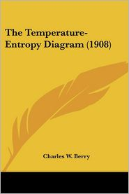 Temperature-Entropy Diagram - Charles W. Berry