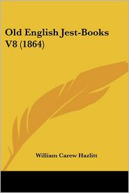 Old English Jest-Books V8 (1864) - William Carew Hazlitt (Editor)