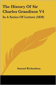 The History Of Sir Charles Grandison V4 - Samuel Richardson
