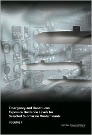 Emergency and Continuous Exposure Guidance Levels for Selected Submarine Contaminants - Committee on Toxicology, National Research Council