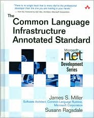 The Common Language Infrastructure Annotated Standard (Microsoft .NET Development Series) - James S. Miller, Susann Ragsdale