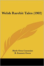 Welsh Rarebit Tales - Harle Oren Cummins, R. Emmett Owen (Illustrator)