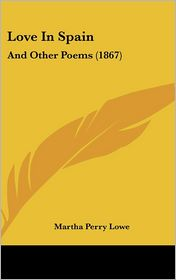 Love In Spain - Martha Perry Lowe