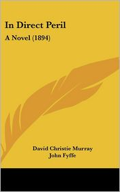 In Direct Peril - David Christie Murray, Foreword by John Fyffe