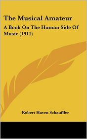 The Musical Amateur - Robert Haven Schauffler