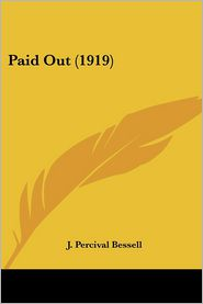 Paid Out (1919) - J. Percival Bessell