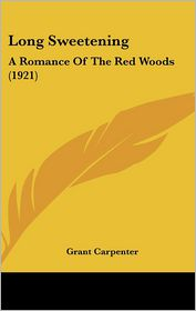 Long Sweetening: A Romance of the Red Woods (1921)