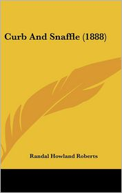 Curb And Snaffle (1888) - Randal Howland Roberts