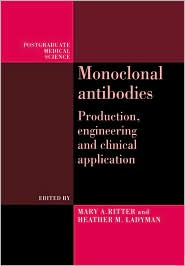 Monoclonal Antibodies - Mary A. Ritter (Editor), Heather M. Ladyman (Editor)