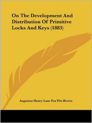 On The Development And Distribution Of Primitive Locks And Keys (1883) - Augustus Henry Lane Fox Pitt-Rivers