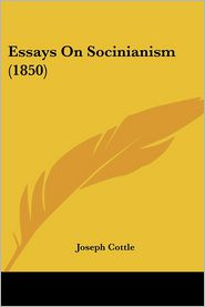 Essays On Socinianism (1850) - Joseph Cottle