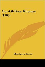 Out-Of-Door Rhymes (1903) - Eliza Sproat Turner