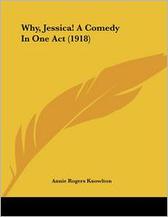 Why, Jessica! a Comedy in One Act (1918)
