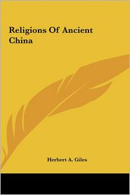 Religions Of Ancient China - Herbert A. Giles