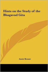 Hints on the Study of the Bhagavad Gita - Annie Wood Besant