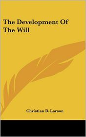 The Development Of The Will - Christian D. Larson