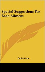 Special Suggestions For Each Ailment - Emile Coue