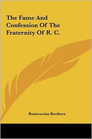 The Fame And Confession Of The Fraternity Of R.C. - Rosicrucian Brothers