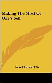 Making The Most Of One's Self - Newell Dwight Hillis