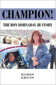 Champion!: The Ron Hornaday Jr. Story - Robin Ervin