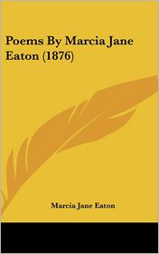 Poems by Marcia Jane Eaton (1876)