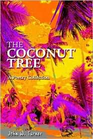 The Coconut Tree: A Poetry Collection - John W. Turner
