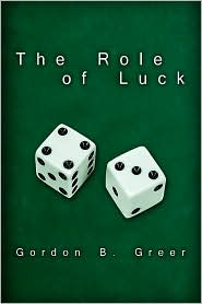 The Role of Luck - Gordon B. Greer