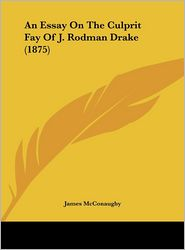 An Essay on the Culprit Fay of J. Rodman Drake (1875)
