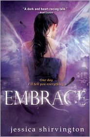 Embrace (Jessica Shirvington's Embrace Series #1) - Jessica Shirvington