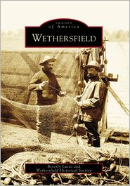 Wethersfield, Connecticut (Images of America Series) - Beverly Lucas, Wethersfield Historical Society