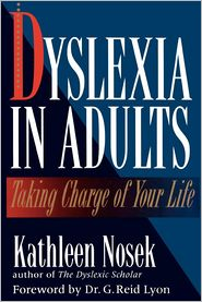 Dyslexia in Adults: Taking Charge of Your Life - Kathleen Nosek