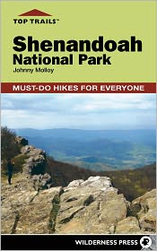 Top Trails: Shenandoah National Park: Must-Do Hikes for Everyone - Johnny Molloy
