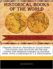 Primary Sources, Historical Collections - Sam Higginbottom, Foreword by T. S. Wentworth