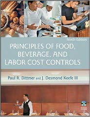 Principles of Food, Beverage, and Labor Cost Controls - Paul R. Dittmer, J. Desmond Keefe