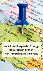 Social and Linguistic Change in European French - Nigel Armstrong, Tim Pooley