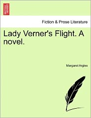 Lady Verner's Flight. A Novel.
