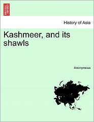 Kashmeer, and its shawls - Anonymous